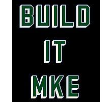 BUILD IT MKE Photographic Print