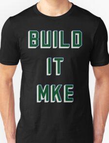 BUILD IT MKE T-Shirt