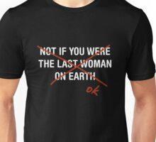 Last Woman on Earth Unisex T-Shirt