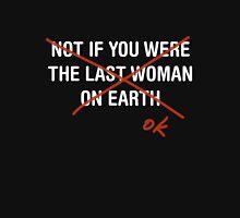 Last Woman on Earth T-Shirt