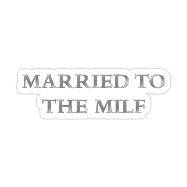 Married to the MILF by actualchad