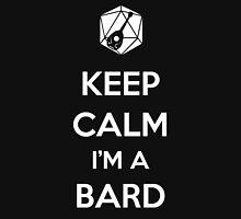 Keep Calm I'm a Bard Unisex T-Shirt