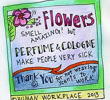 Flowers Smell Amazing - But Perfume Makes People Sick  by humanworkplace