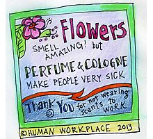 Flowers Smell Amazing - But Perfume Makes People Sick  Photographic Print