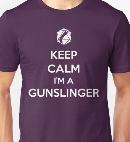 Keep Calm I'm a Gunslinger Unisex T-Shirt
