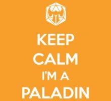 Keep Calm I'm a Paladin by MattAbernathy