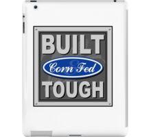 Corn Fed & Built Tough iPad Case/Skin