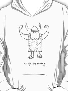 Vikings are strong black and white drawing T-Shirt