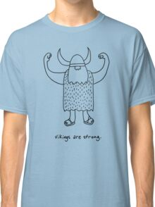 Vikings are strong black and white drawing Classic T-Shirt
