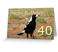 40th B'day Magpie Greeting Card