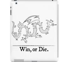Win, or Die.  iPad Case/Skin