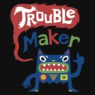 Trouble Maker - dark by Andi Bird