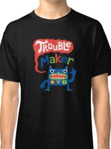 Trouble Maker - dark Classic T-Shirt
