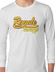 Royale With Cheese! Long Sleeve T-Shirt
