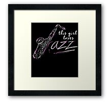 this girl loves jazz Framed Print
