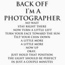 Back Off,  I'm A Photographer-Black Type by Bob Larson