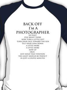 Back Off,  I'm A Photographer-Black Type T-Shirt