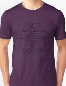 Back Off,  I'm A Photographer-Black Type Unisex T-Shirt