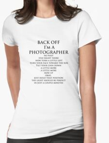 Back Off,  I'm A Photographer-Black Type Womens Fitted T-Shirt