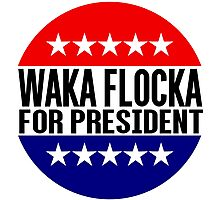 Waka Flocka For President Photographic Print