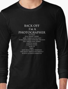 Back Off, I'm a Photographer-White Type Long Sleeve T-Shirt
