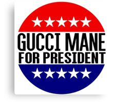 Gucci Mane For President Canvas Print