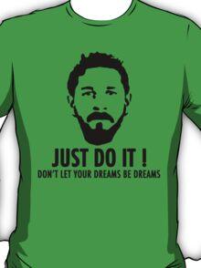 JUST DO IT - Dreams T-Shirt