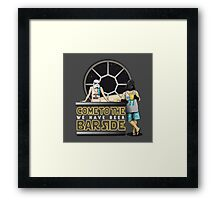 Come to the BAR side Framed Print