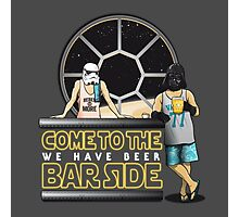 Come to the BAR side Photographic Print
