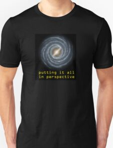 putting it all in perspective Unisex T-Shirt