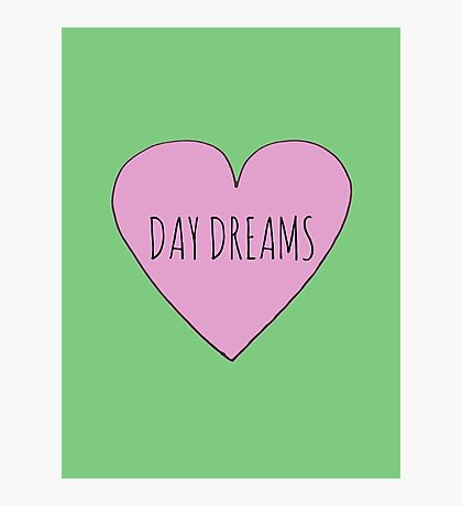 I LOVE DAY DREAMS Photographic Print