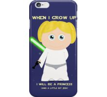 When I grow up, I will be a princess (and a little bit Jedi)  iPhone Case/Skin
