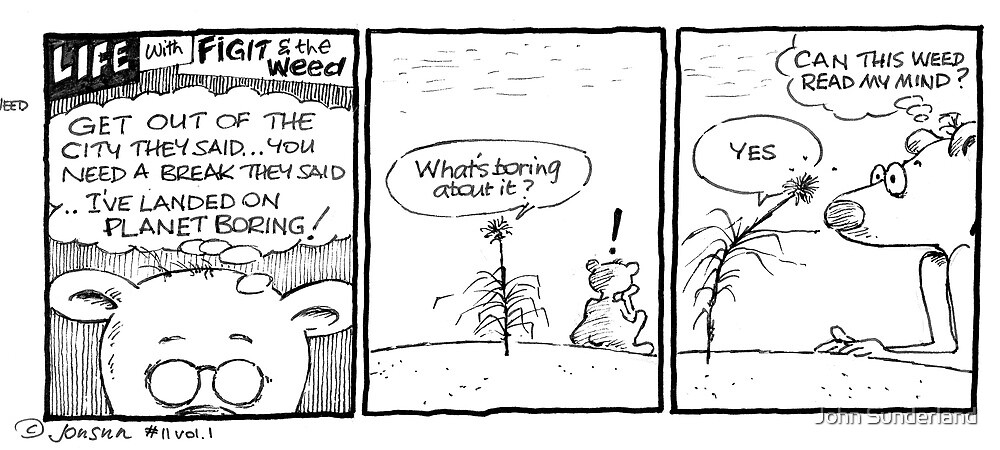 Life with Figit & The Weed #9 (The Vacation). by John Sunderland