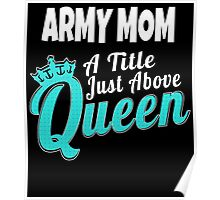 army mom a title just above queen Poster