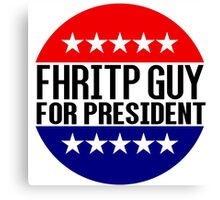 FHRITP Guy For President Canvas Print