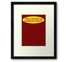 """""""These pretzels are making me thirsty."""" - Kramer quote Seinfeld Framed Print"""