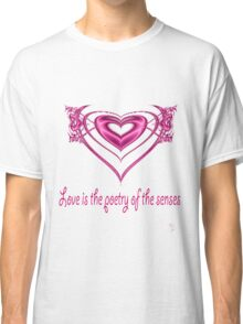 Love is Poetry tee Classic T-Shirt