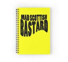 Mad Scottish Bastard  Spiral Notebook