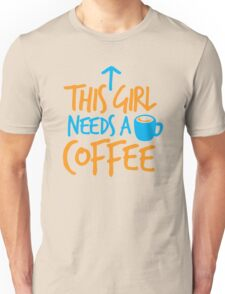 This GIRL needs a COFFEE!  Unisex T-Shirt