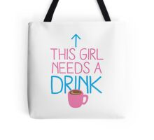 This girl needs a drink (coffee cup) Tote Bag