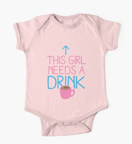 This girl needs a drink (coffee cup) One Piece - Short Sleeve
