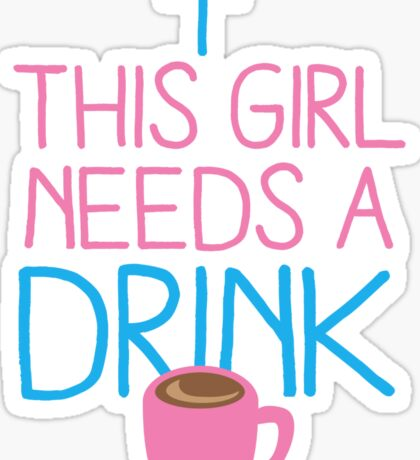 This girl needs a drink (coffee cup) Sticker