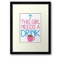 This girl needs a drink (coffee cup) Framed Print