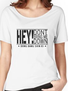 TVXQ - HEY! Don't Bring Me Down (Black) Women's Relaxed Fit T-Shirt
