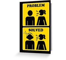 Problem solved - yellow sign girl headphones Greeting Card