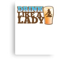DRINK LIKE A LADY with sexy woman and beer pint Canvas Print