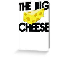 The BIG CHEESE like a boss cheesy humour! Greeting Card