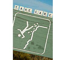 Take care Photographic Print