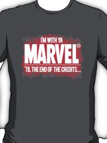 'Till the end of the credits! T-Shirt