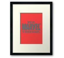 I'm with ya Marvel! Framed Print